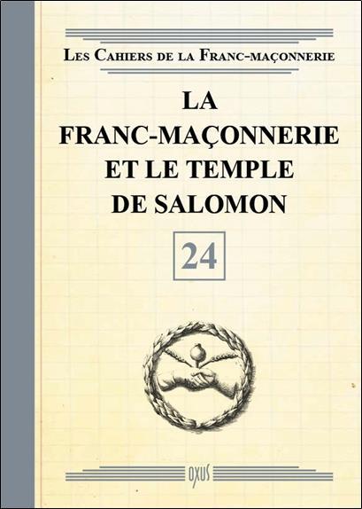 La franc-maçonnerie et le temple de Salomon t.24