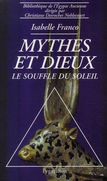 Mythes et dieux ; le souffle du soleil