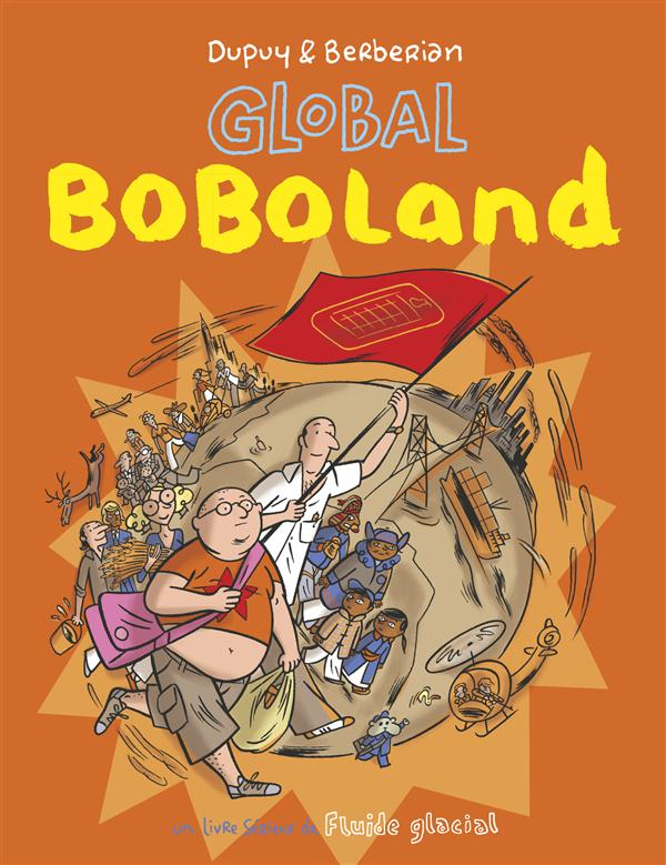 Bienvenue à Boboland t.2 ; global boboland