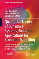 Qualitative Theory of Dynamical Systems, Tools and Applications for Economic Modelling  - Gian Italo Bischi - Davide Radi - Anastasiia Panchuk