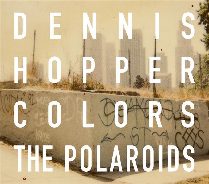 dennis hopper colors the polaroids