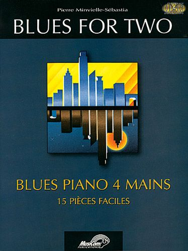 Blues for two ; blues piano 4 mains, 15 pièces faciles