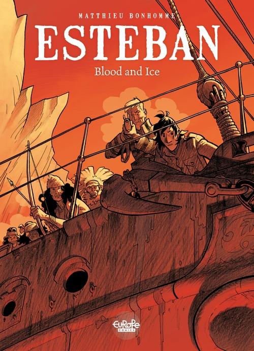 Esteban - Volume 5 - Blood and Ice  - Matthieu Bonhomme