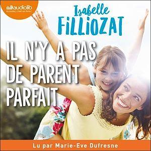 Vente AudioBook : Il n'y a pas de parent parfait  - Isabelle Filliozat