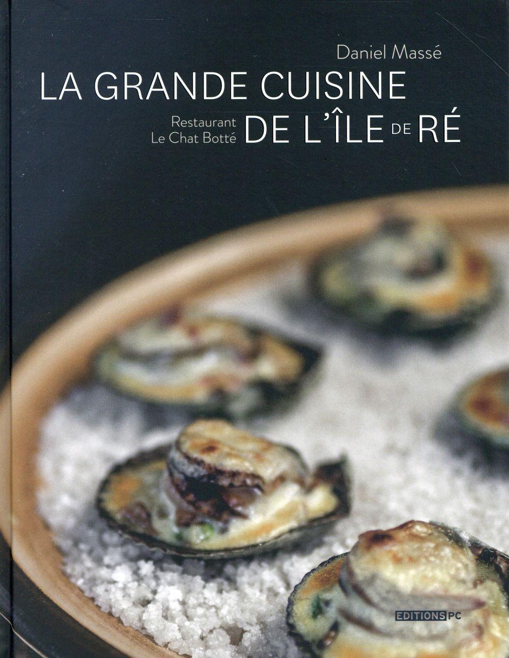 La grande cuisine de l'Ile de Ré ; restaurant Le chat botté