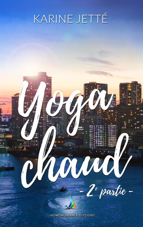 Yoga Chaud - 2e partie | Nouvelle lesbienne  - Karine Jette