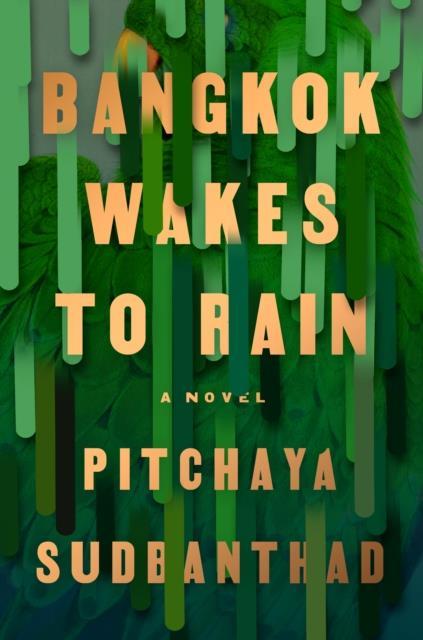 BANGKOK WAKES TO RAIN - A NOVEL
