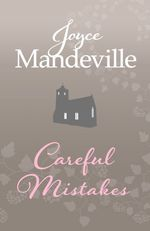 Careful Mistakes  - Joyce Mandeville