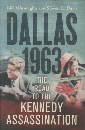 Dallas 1963 - the road to the kennedy assassination