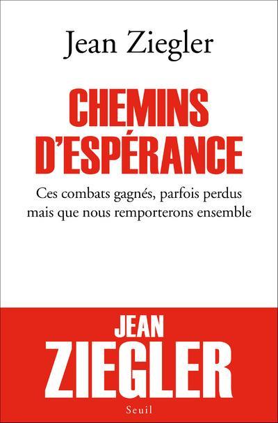 CHEMINS D-ESPERANCE. CES COMBATS GAGNES, PA RFOIS PERDUS MAIS QUE NOUS REMPORTERONS ENS