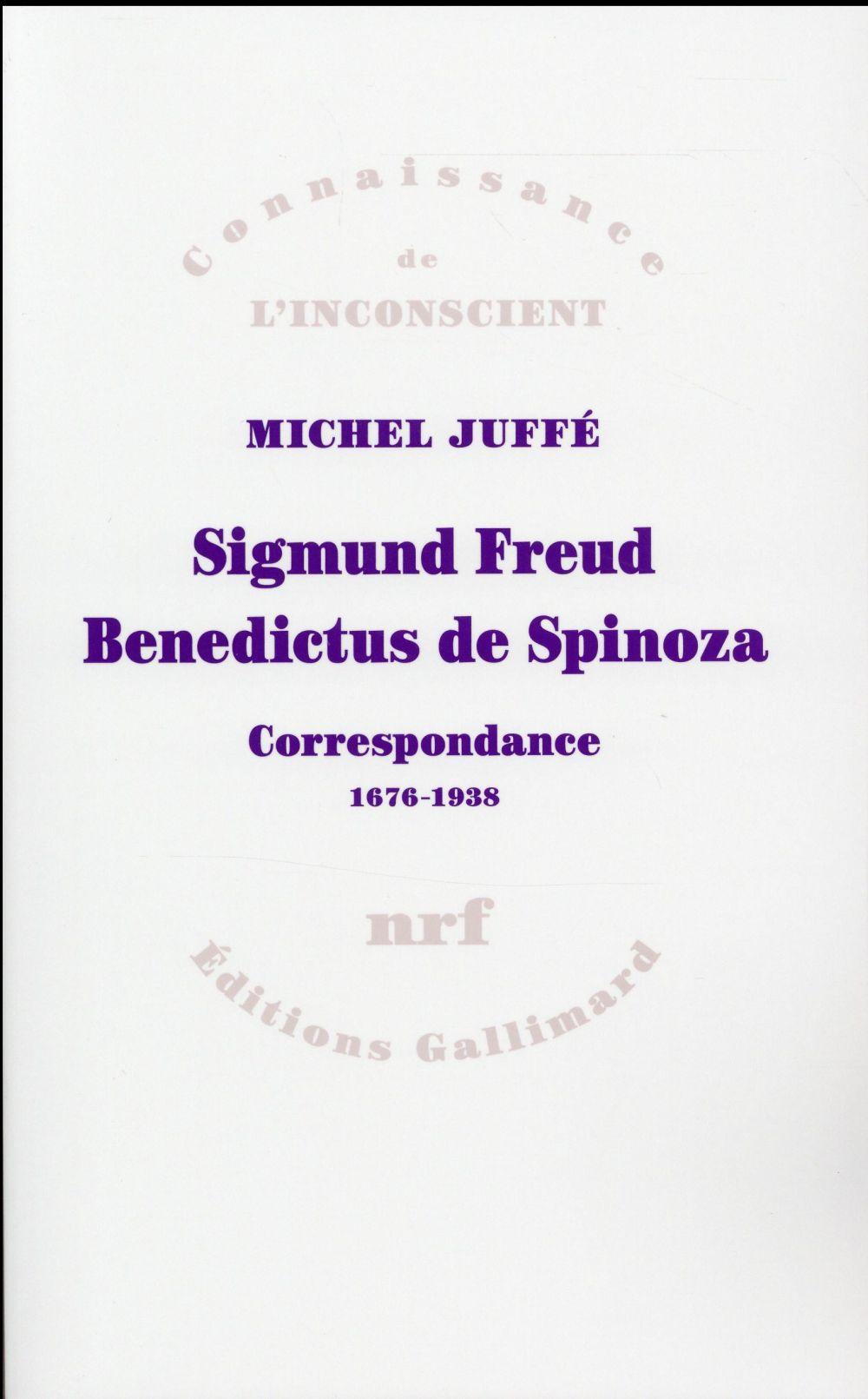 Sigmund Freud - Benedictus de Spinoza ; correspondance 1676 - 1938
