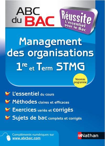 Abc Du Bac Reussite T.46; Management Des Organisations ; 1re Et Terminale Stmg ; Programme 2013