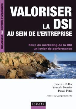 Valoriser La Dsi Au Sein De L'Entreprise ; Faire Du Marketing De La Dsi, Un Levier De Performance