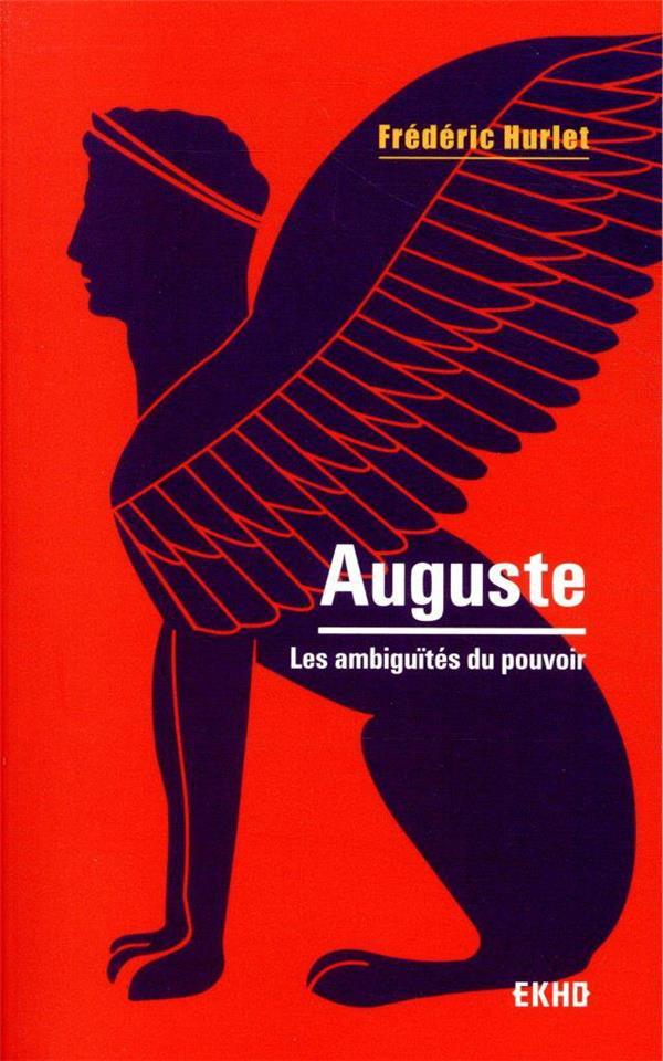 Auguste ; les ambiguïtés du pouvoir (2e édition)