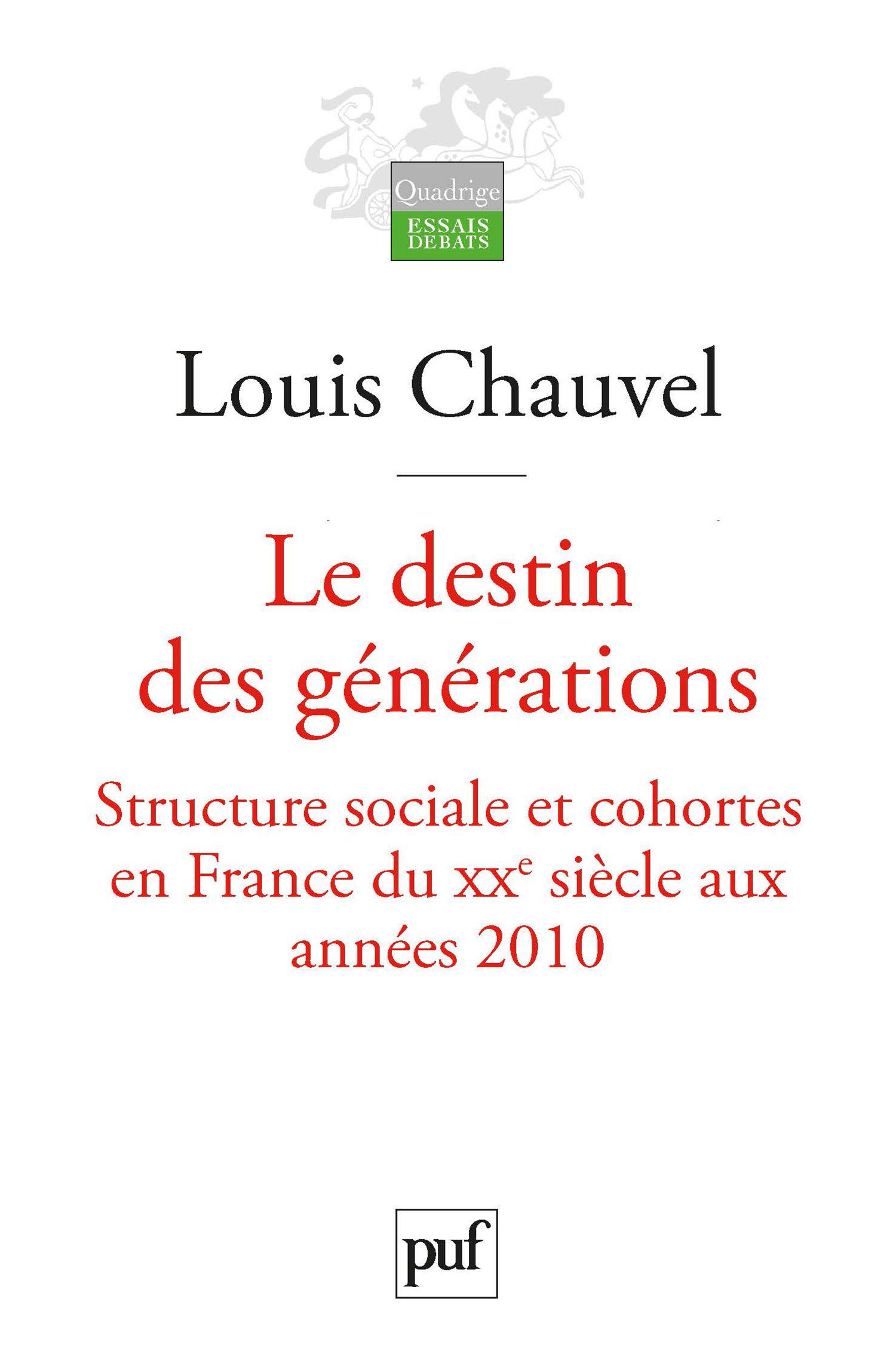 le destin des générations ; structure sociale et cohortes en France du XXe siècle aux années 2010