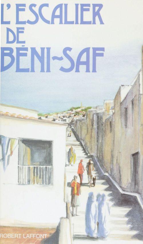 L'Escalier de Beni-Saf  - Georges Henriette