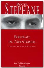 portrait de l'aventurier ; Lawrence, Malraux, von Salomon