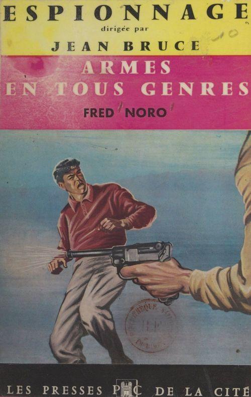 Armes en tous genres  - Fred Noro