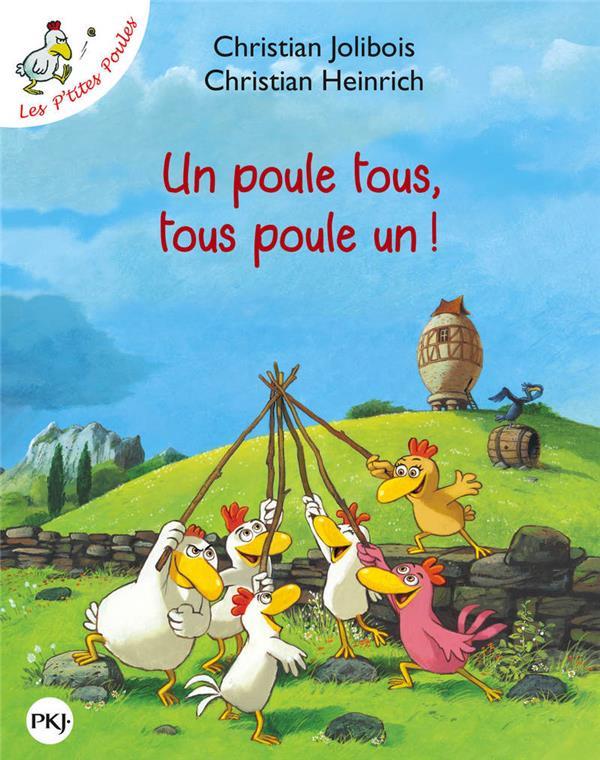 Les P'tites Poules T.10 ; un poule tous, tous poule un !