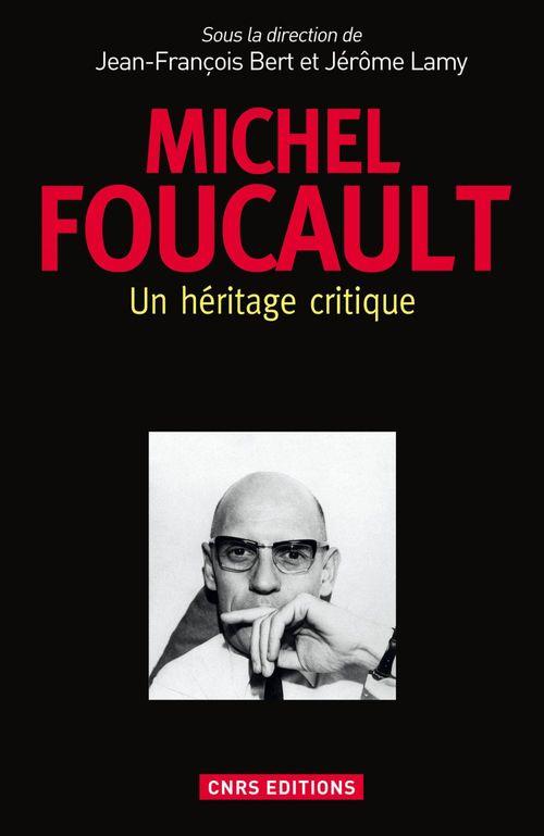 Michel Foucault ; un héritage critique