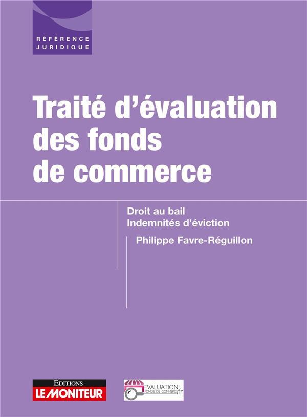 Traité d'évaluation des fonds de commerce ; droit au bail, indemnités d'éviction