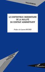 Le contentieux indemnitaire de la nullité du contrat adminis  - Pierre Bourdon