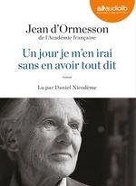 Vente AudioBook : Un jour je m'en irai sans en avoir tout dit  - Jean d'Ormesson