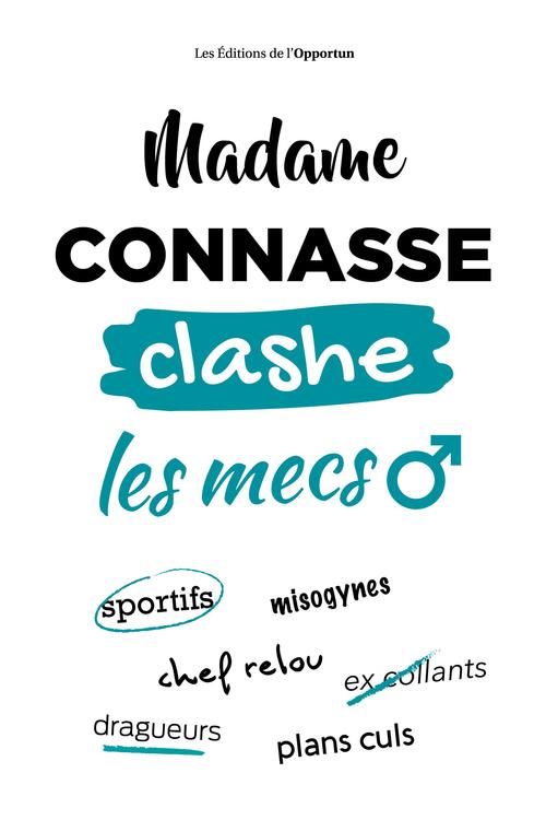 Madame Connasse clashe les mecs  - Madame connasse