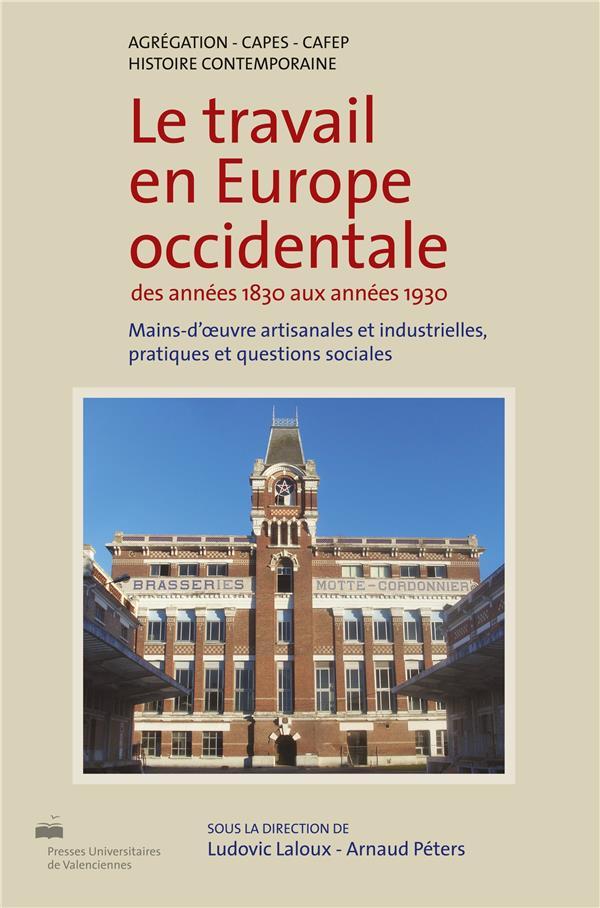 Le travail en europe occidentale des annees 1830 aux annees 1930. mai ns-d' uvre artisanales et indu