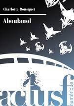 Vente EBooks : Aboulanol  - Charlotte BOUSQUET