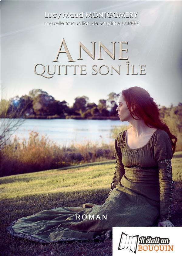 Anne Shirley t.3 ; Anne quitte son île