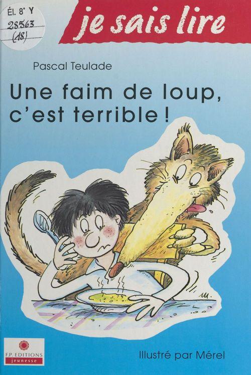 Une faim de loup, c'est terrible !