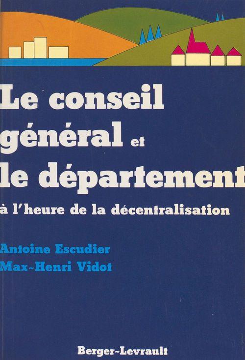Le conseil general et le departement a l'heure de la decentralisation