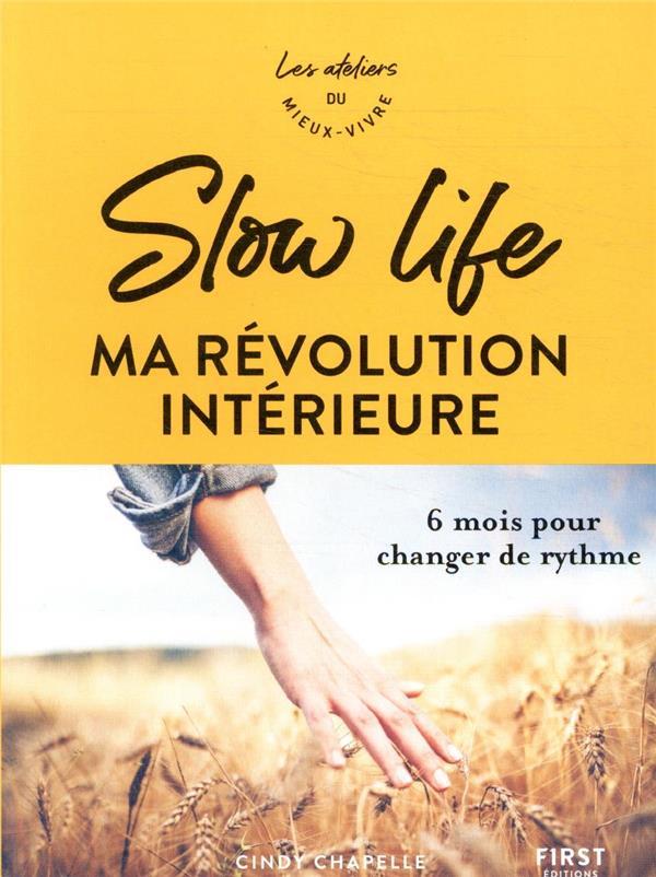 Slow life, ma révolution intérieure ; 6 mois pour changer de rythme
