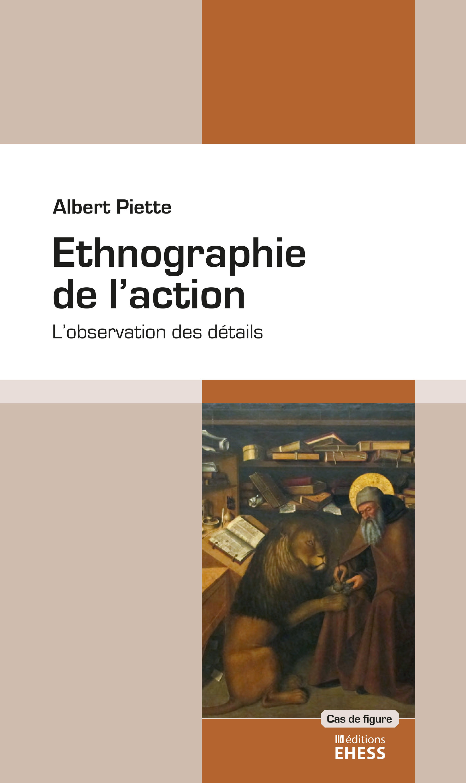 Ethnographie de l'action ;  l'observation des détails