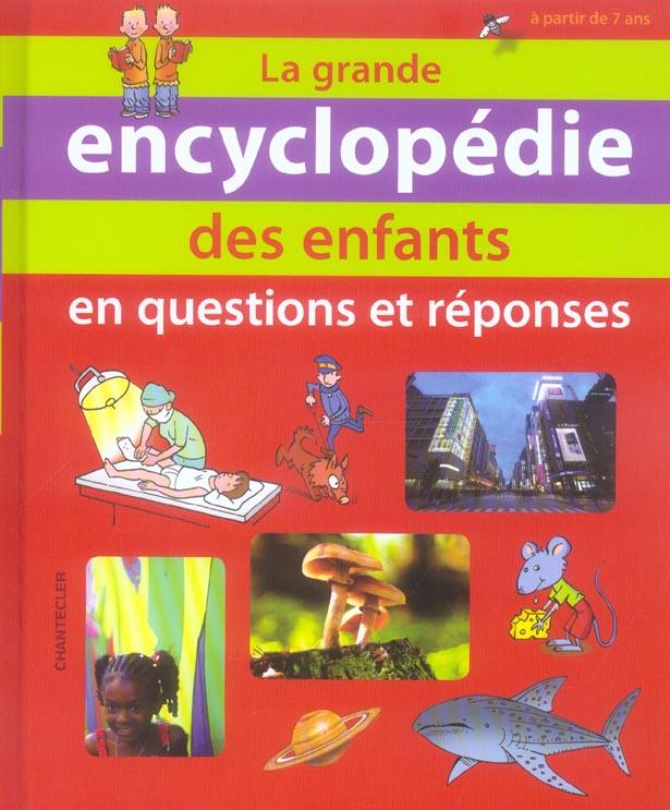 La grande encyclopedie des enfants en questions et reponses