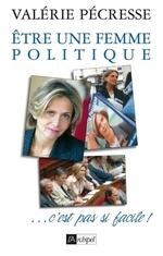 Vente Livre Numérique : Etre une femme politique...c'est pas si facile  - Valérie Pécresse