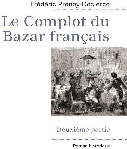 Le complot du bazar français t.2