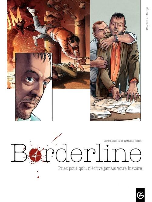 Borderline t.4 ; il ne connaît pas l'angoisse de la page blanche, seulement l'angoisse
