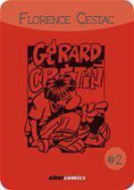 Vente EBooks : Les aventures de Gérard Crétin t.2  - Florence Cestac