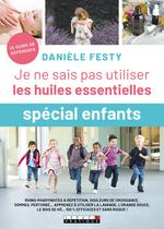 """Vente EBooks : Je ne sais pas utiliser les huiles essentielles """"spécial enfants""""  - Danièle Festy"""