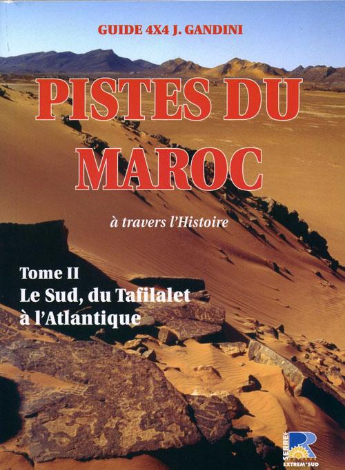 Pistes du Maroc t.2 ; le sud, du Tafilalet à l'Atlantique