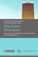 The Great Disruptor  - Lars Koch - Tobias Nanz - Christina Rogers