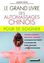Vente Livre Numérique : Le Grand Livre des automassages chinois pour se soigner  - Laurent Turlin - Alix Lefief-Delcourt