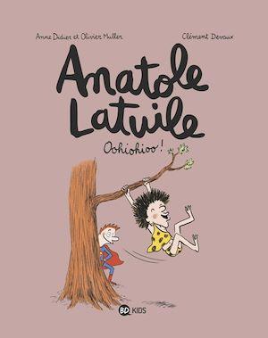 Anatole Latuile T.2 ; oohiohioo !
