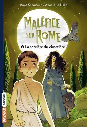 Maléfice sur Rome t.5 ; la sorcière du cimetière