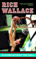 Playing Without the Ball  - Rich Wallace