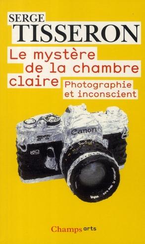 Le mystère de la chambre claire ; photographie et inconscient
