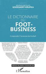 Vente EBooks : Le dictionnaire du Foot-Business  - Kevin Goossaert-Kurpa - Nicolas Goossaert-Kurpa - Nicolas Goossaert-Krupka - Kevin Goossaert-Krupka