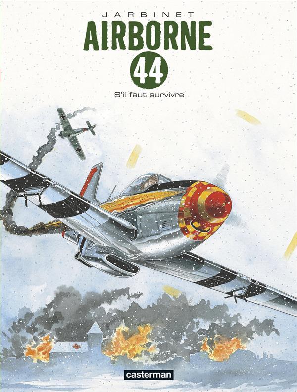 AIRBORNE 44 - T05 - S'IL FAUT SURVIVRE Jarbinet Philippe